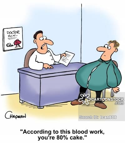 'According to this blood work, you're 80% cake.'